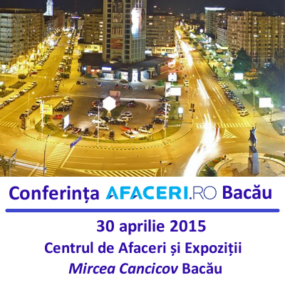 Conferinta Afaceri.ro Bacau 2015
